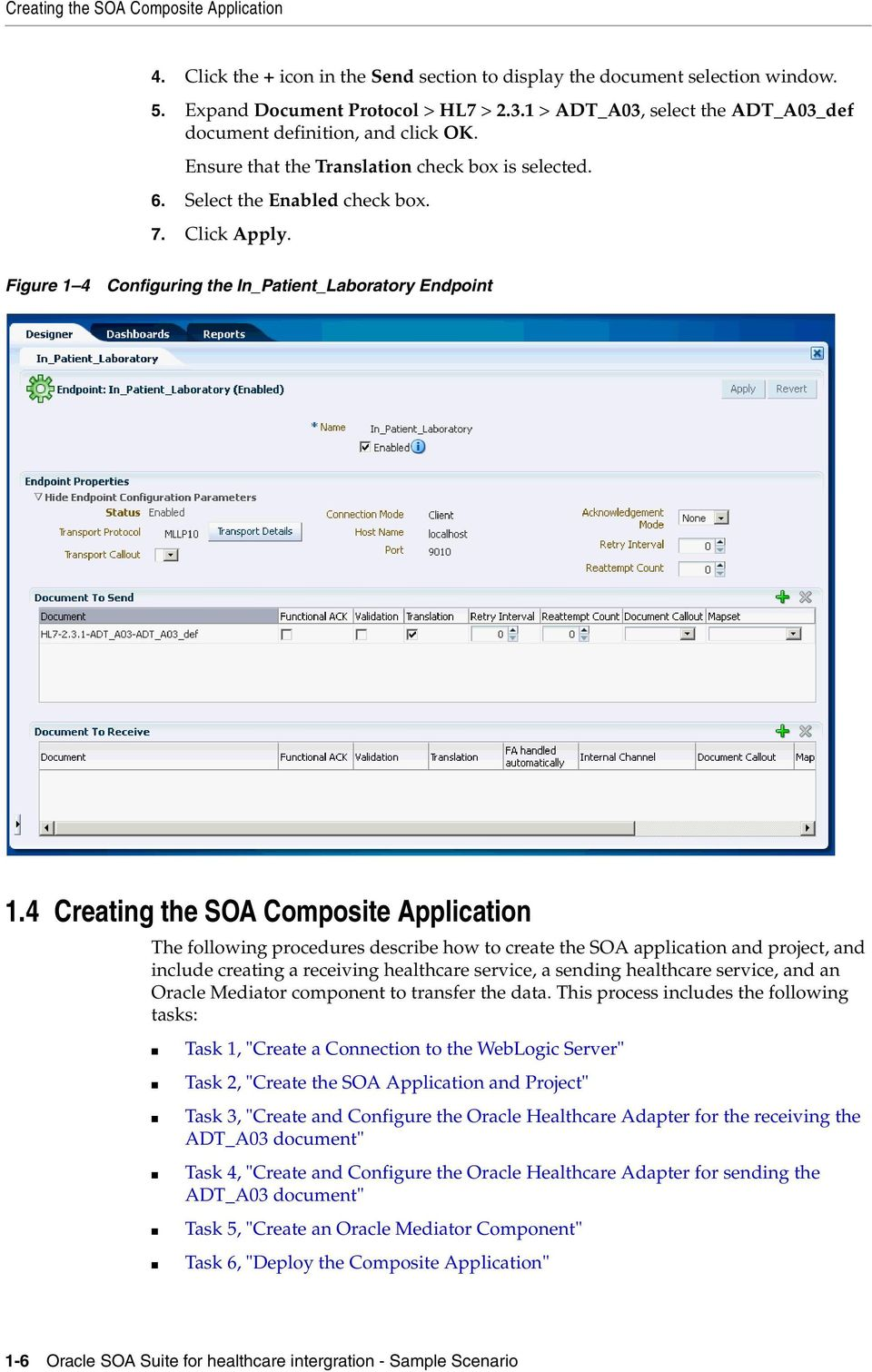 4 Creating the SOA Composite Application The following procedures describe how to create the SOA application and project, and include creating a receiving healthcare service, a sending healthcare
