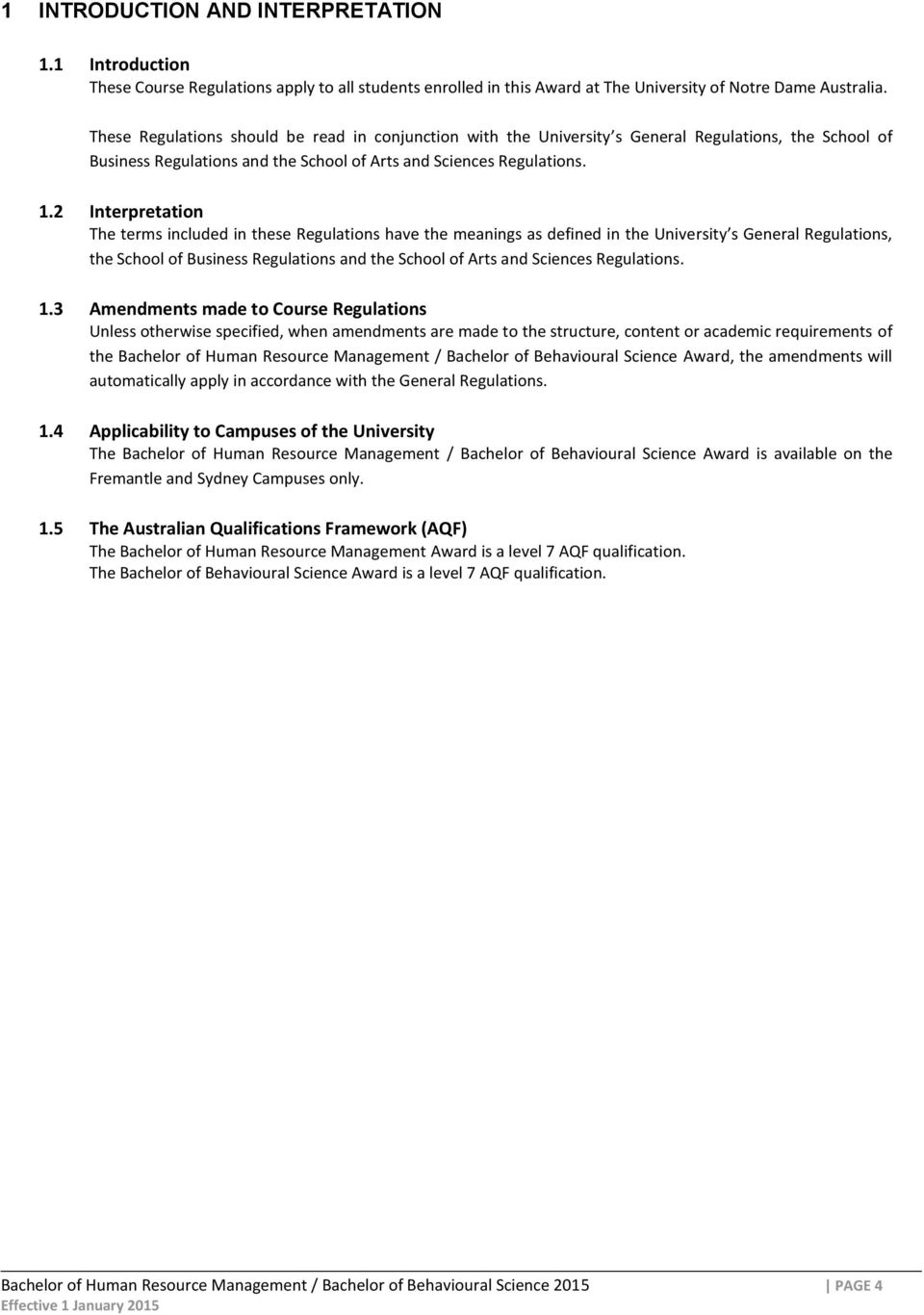 2 Interpretation The terms included in these Regulations have the meanings as defined in the University s General Regulations, the School of Business Regulations and the School of Arts and Sciences