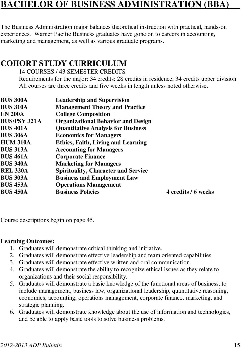 COHORT STUDY CURRICULUM 14 COURSES / 43 SEMESTER CREDITS Requirements for the major: 34 credits: 28 credits in residence, 34 credits upper division All courses are three credits and five weeks in