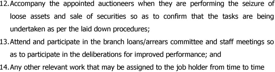 Attend and participate in the branch loans/arrears committee and staff meetings so as to participate in the