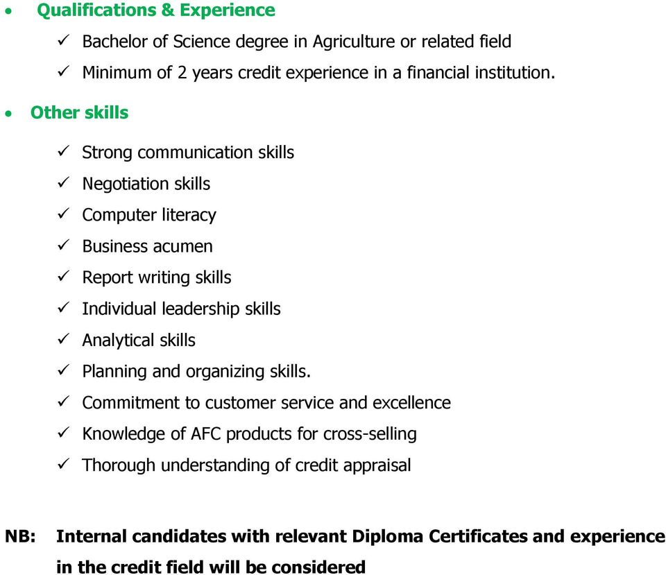 Other skills Strong communication skills Negotiation skills Computer literacy Business acumen Report writing skills Individual leadership skills