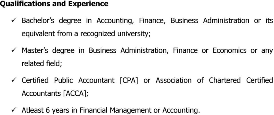 Administration, Finance or Economics or any related field; Certified Public Accountant [CPA]