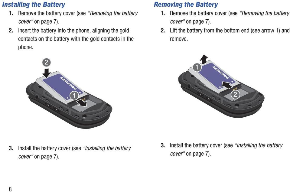 Removing the Battery 1. Remove the battery cover (see Removing the battery cover on page 7). 2.