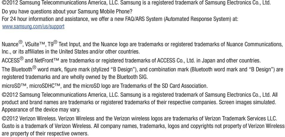 com/us/support Nuance, VSuite, T9 Text Input, and the Nuance logo are trademarks or registered trademarks of Nuance Communications, Inc., or its affiliates in the United States and/or other countries.