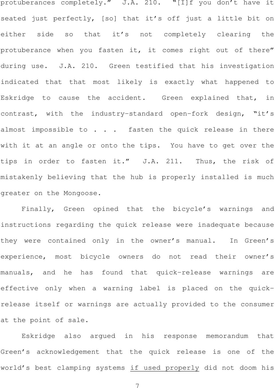 during use. J.A. 210. Green testified that his investigation indicated that that most likely is exactly what happened to Eskridge to cause the accident.