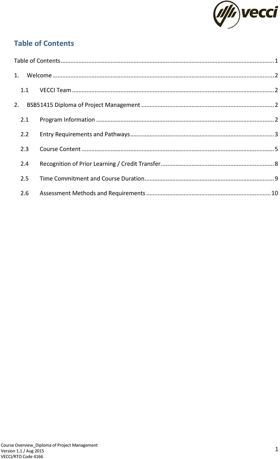 .. 3 2.3 Course Content... 5 2.4 Recognition of Prior Learning / Credit Transfer... 8 2.