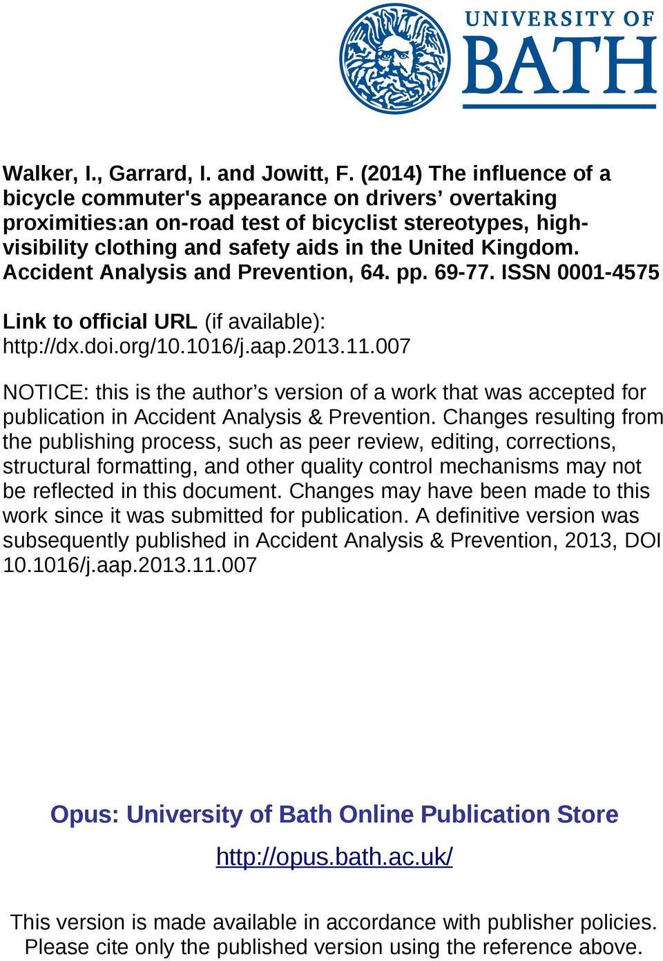 Accident Analysis and Prevention, 64. pp. 69-77. ISSN 0001-4575 Link to official URL (if available): http://dx.doi.org/10.1016/j.aap.2013.11.