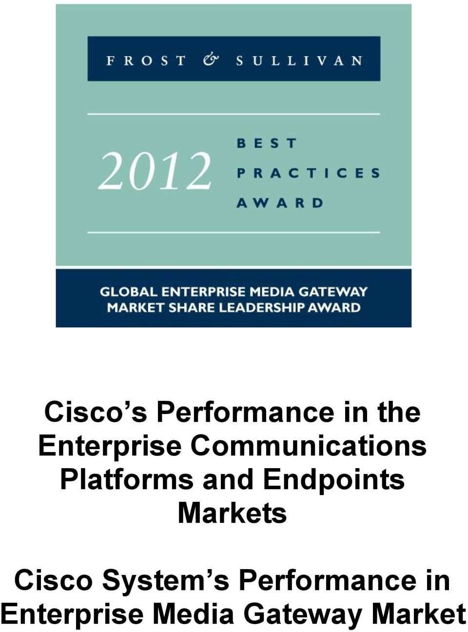 and Endpoints Markets Cisco System s