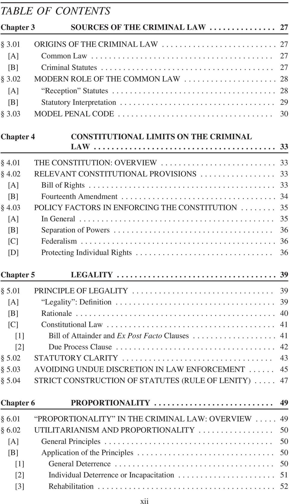 03 MODEL PENAL CODE................................... 30 Chapter 4 CONSTITUTIONAL LIMITS ON THE CRIMINAL LAW......................................... 33 4.01 THE CONSTITUTION: OVERVIEW.......................... 33 4.02 RELEVANT CONSTITUTIONAL PROVISIONS.