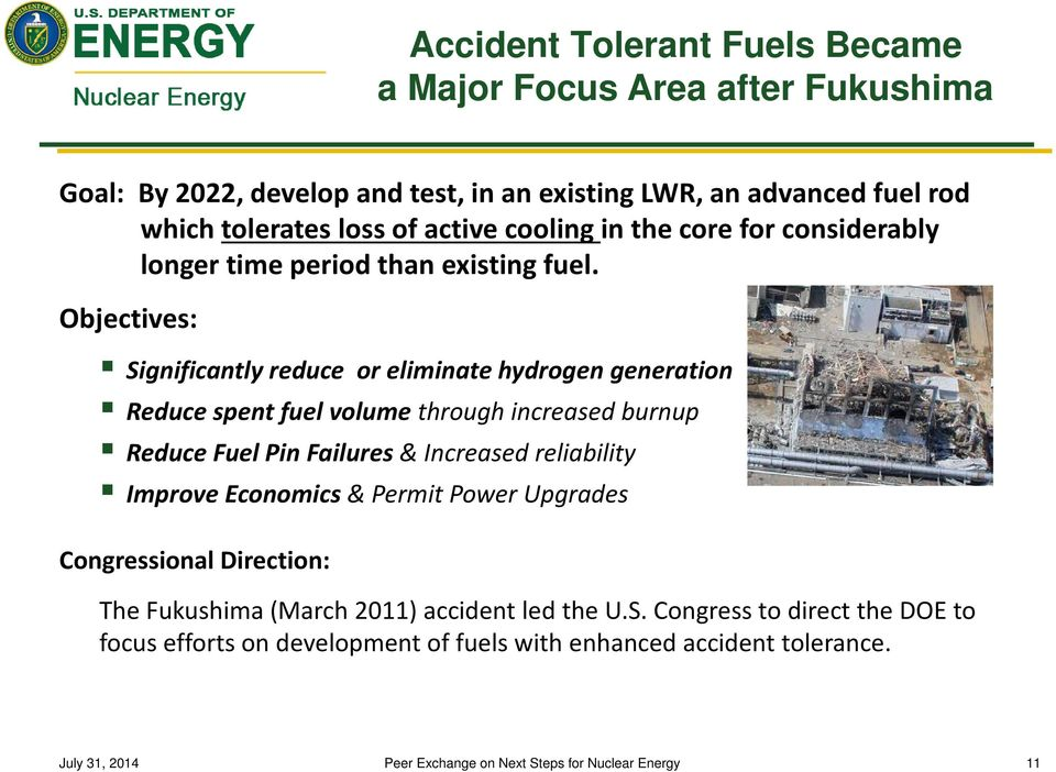 Objectives: Significantly reduce or eliminate hydrogen generation Reduce spent fuel volume through increased burnup Reduce Fuel Pin Failures & Increased