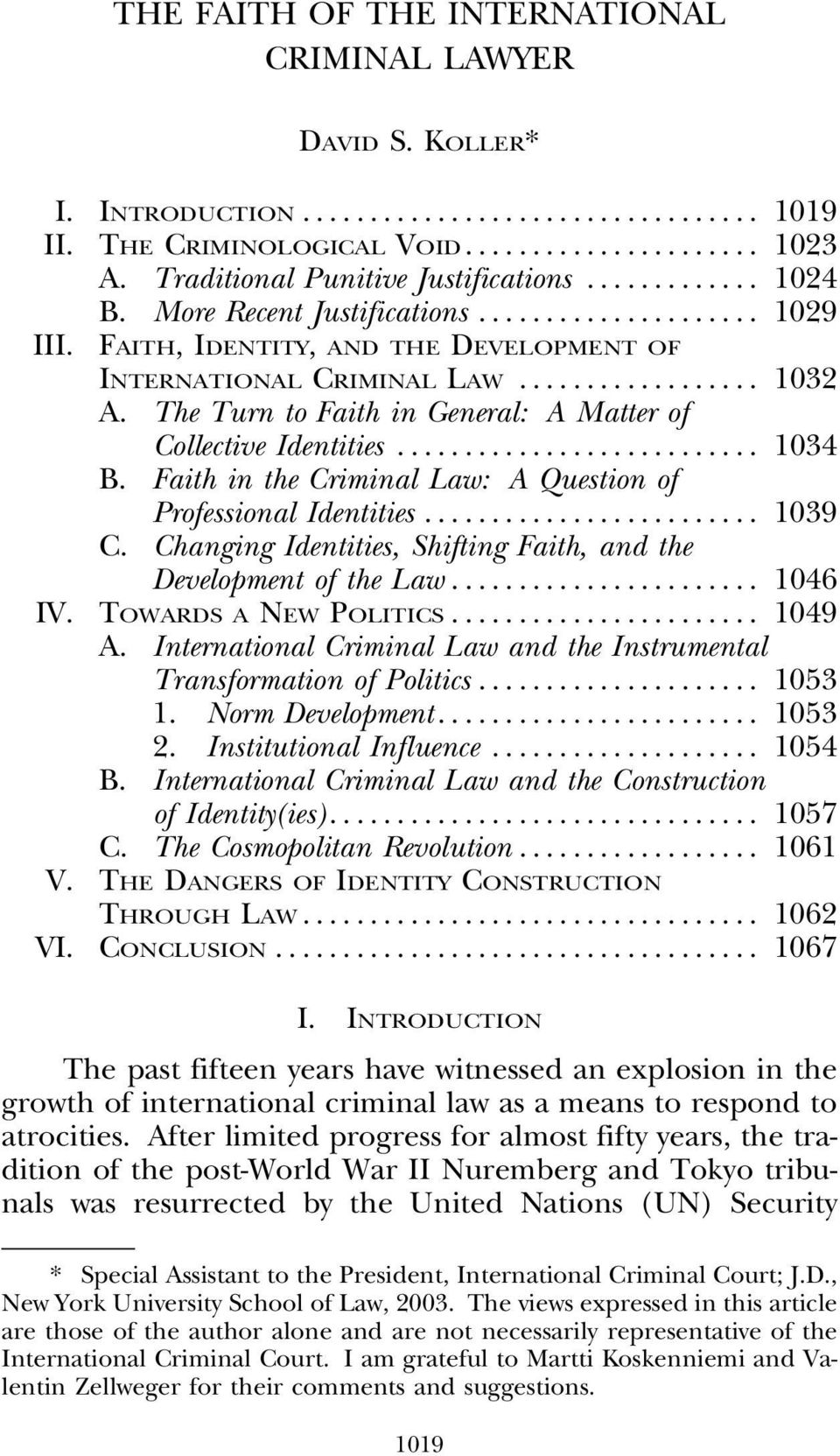 Faith in the Criminal Law: A Question of Professional Identities... 1039 C. Changing Identities, Shifting Faith, and the Development of the Law... 1046 IV. TOWARDS A NEW POLITICS... 1049 A.