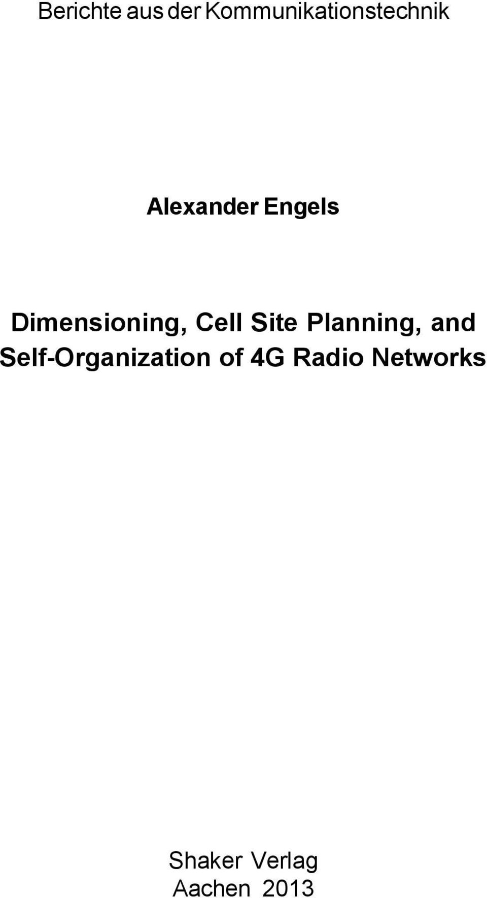 Alexander Engels Dimensioning, Cell Site