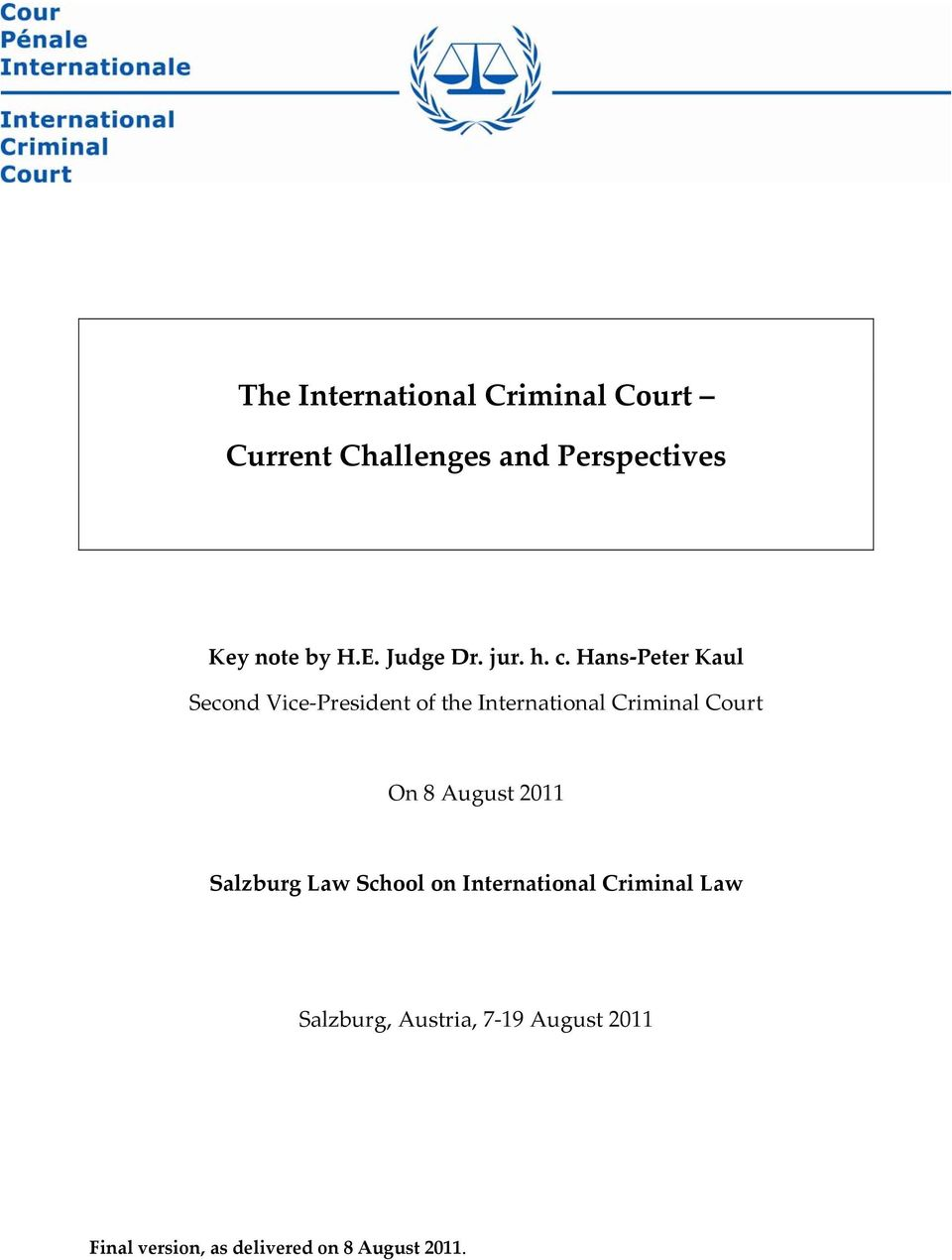 Hans Peter Kaul Second Vice President of the International Criminal Court On 8