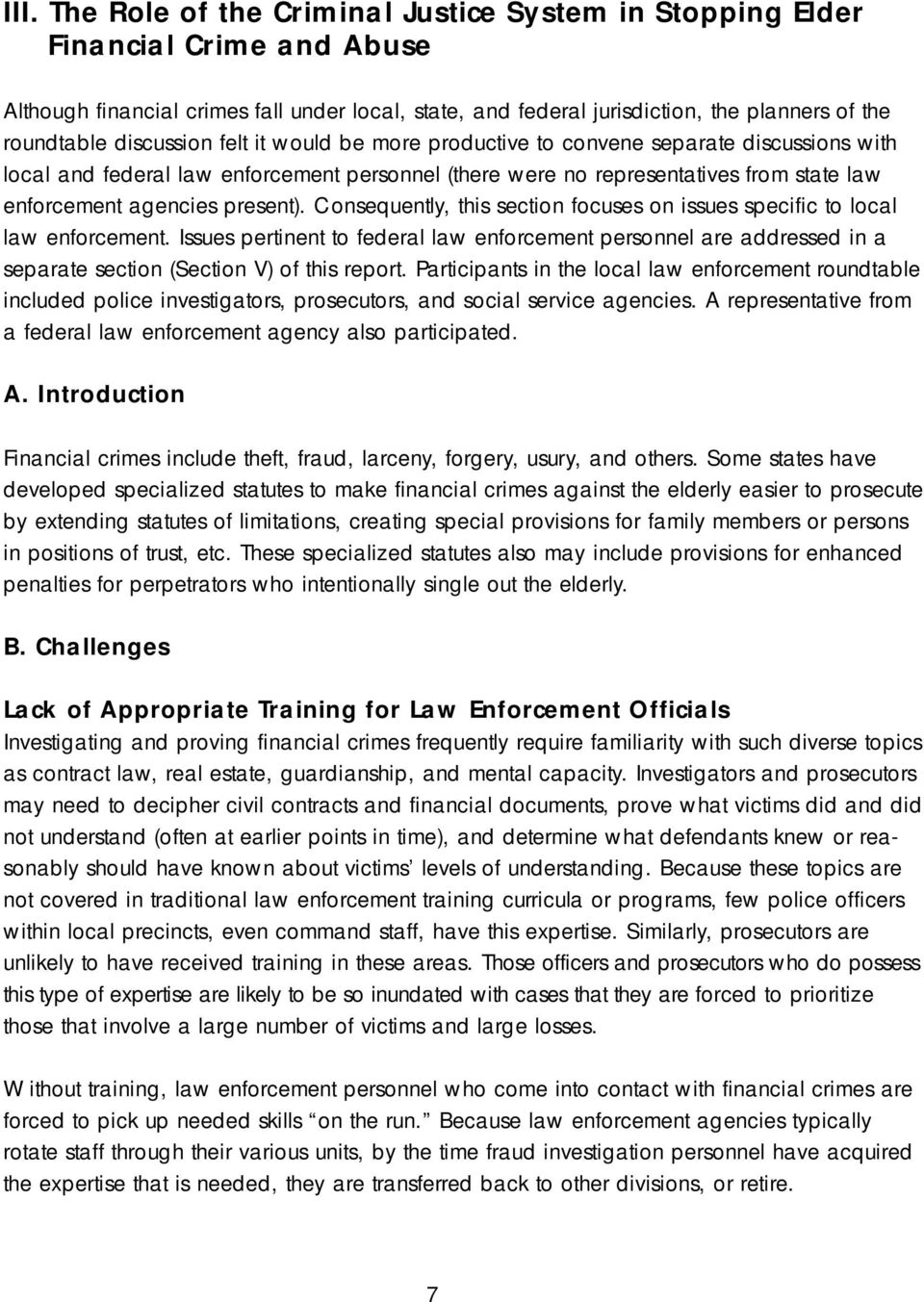 present). Consequently, this section focuses on issues specific to local law enforcement.