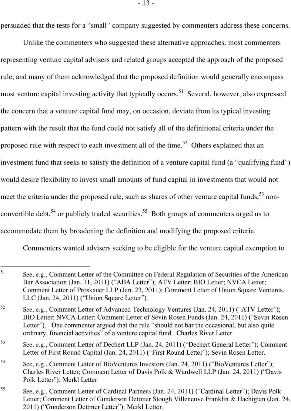 acknowledged that the proposed definition would generally encompass most venture capital investing activity that typically occurs.