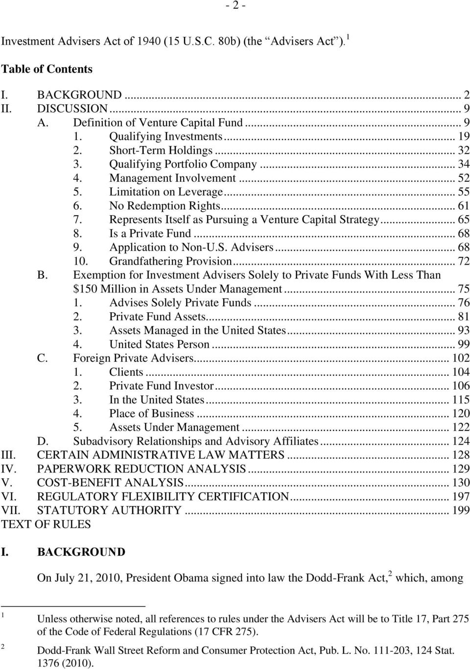 Represents Itself as Pursuing a Venture Capital Strategy... 65 8. Is a Private Fund... 68 9. Application to Non-U.S. Advisers... 68 10. Grandfathering Provision... 72 B.