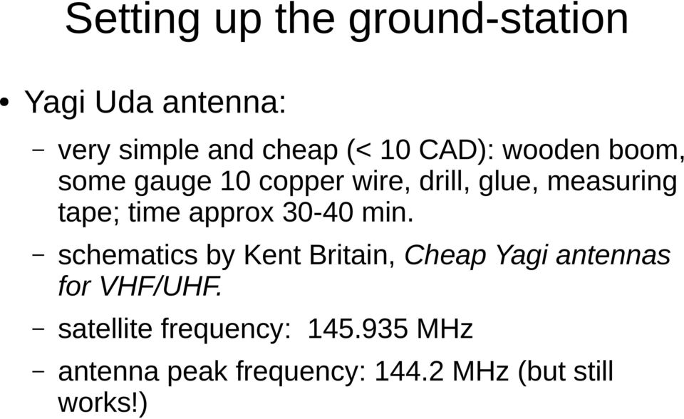 approx 30-40 min. schematics by Kent Britain, Cheap Yagi antennas for VHF/UHF.