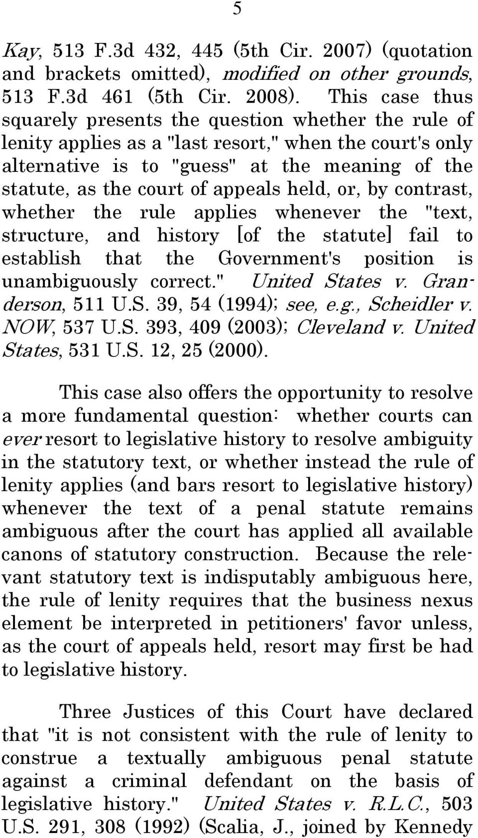 "appeals held, or, by contrast, whether the rule applies whenever the ""text, structure, and history [of the statute] fail to establish that the Government's position is unambiguously correct."