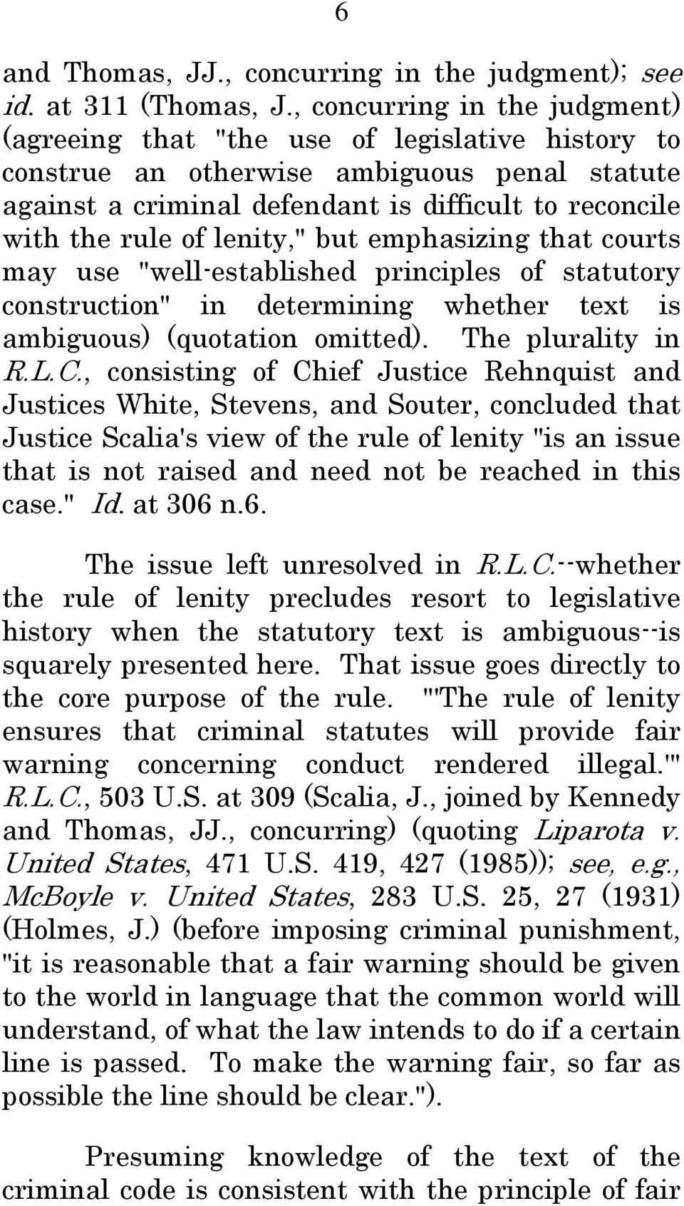 "lenity,"" but emphasizing that courts may use ""well-established principles of statutory construction"" in determining whether text is ambiguous) (quotation omitted). The plurality in R.L.C."