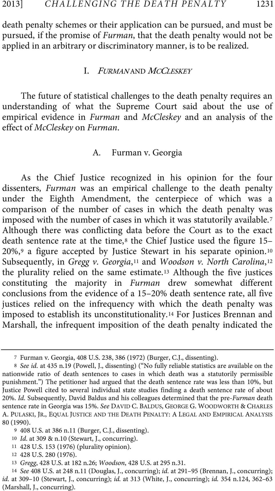 FURMAN AND MCCLESKEY The future of statistical challenges to the death penalty requires an understanding of what the Supreme Court said about the use of empirical evidence in Furman and McCleskey and