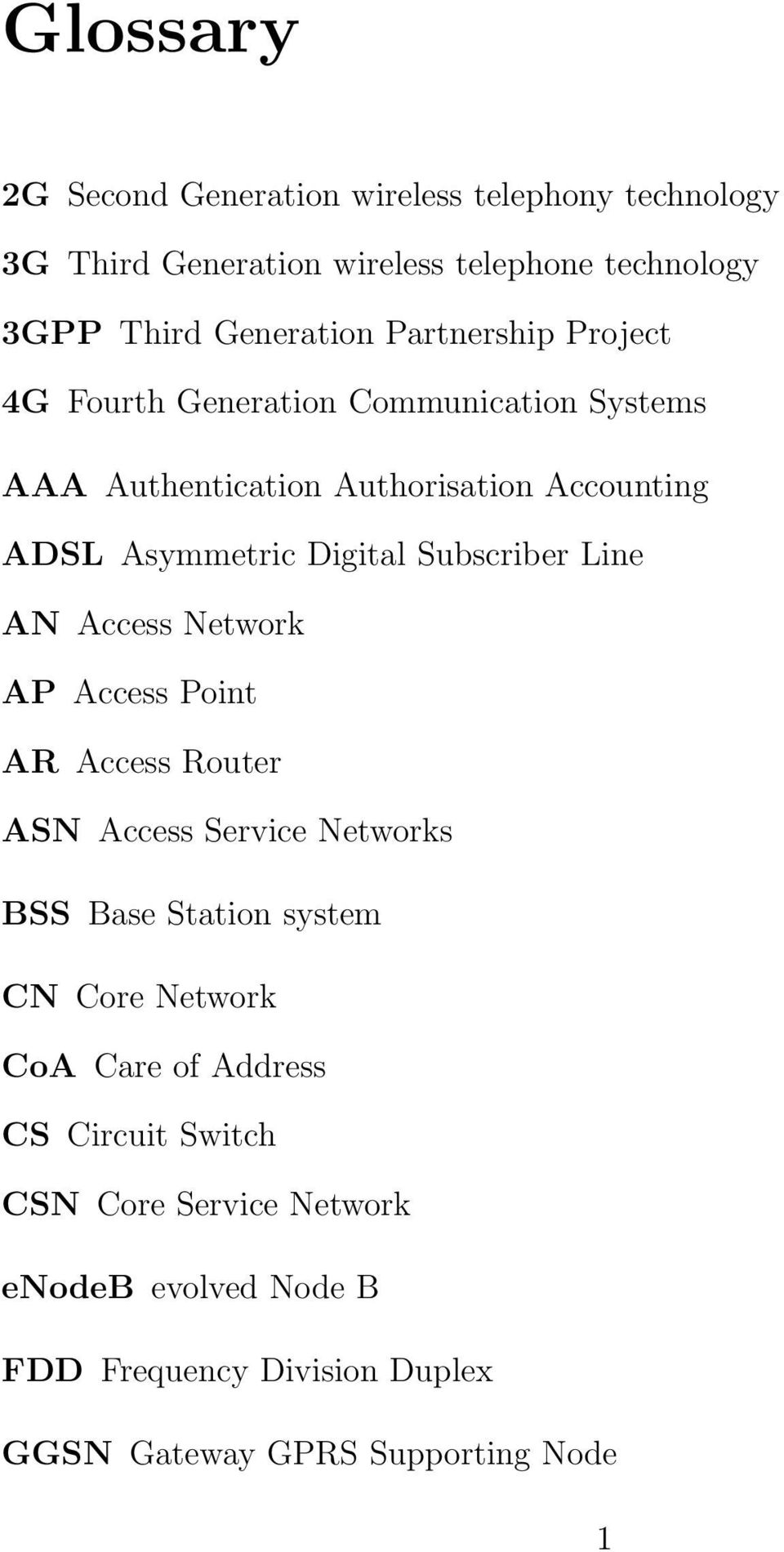 Subscriber Line AN Access Network AP Access Point AR Access Router ASN Access Service Networks BSS Base Station system CN Core Network