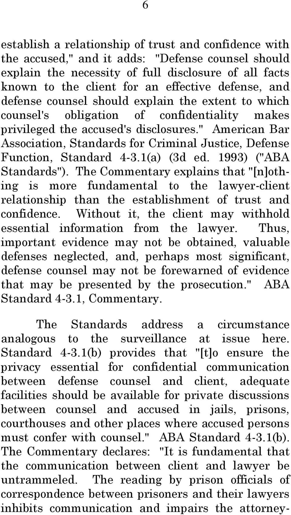 """ American Bar Association, Standards for Criminal Justice, Defense Function, Standard 4-3.1(a) (3d ed. 1993) (""ABA Standards"")."