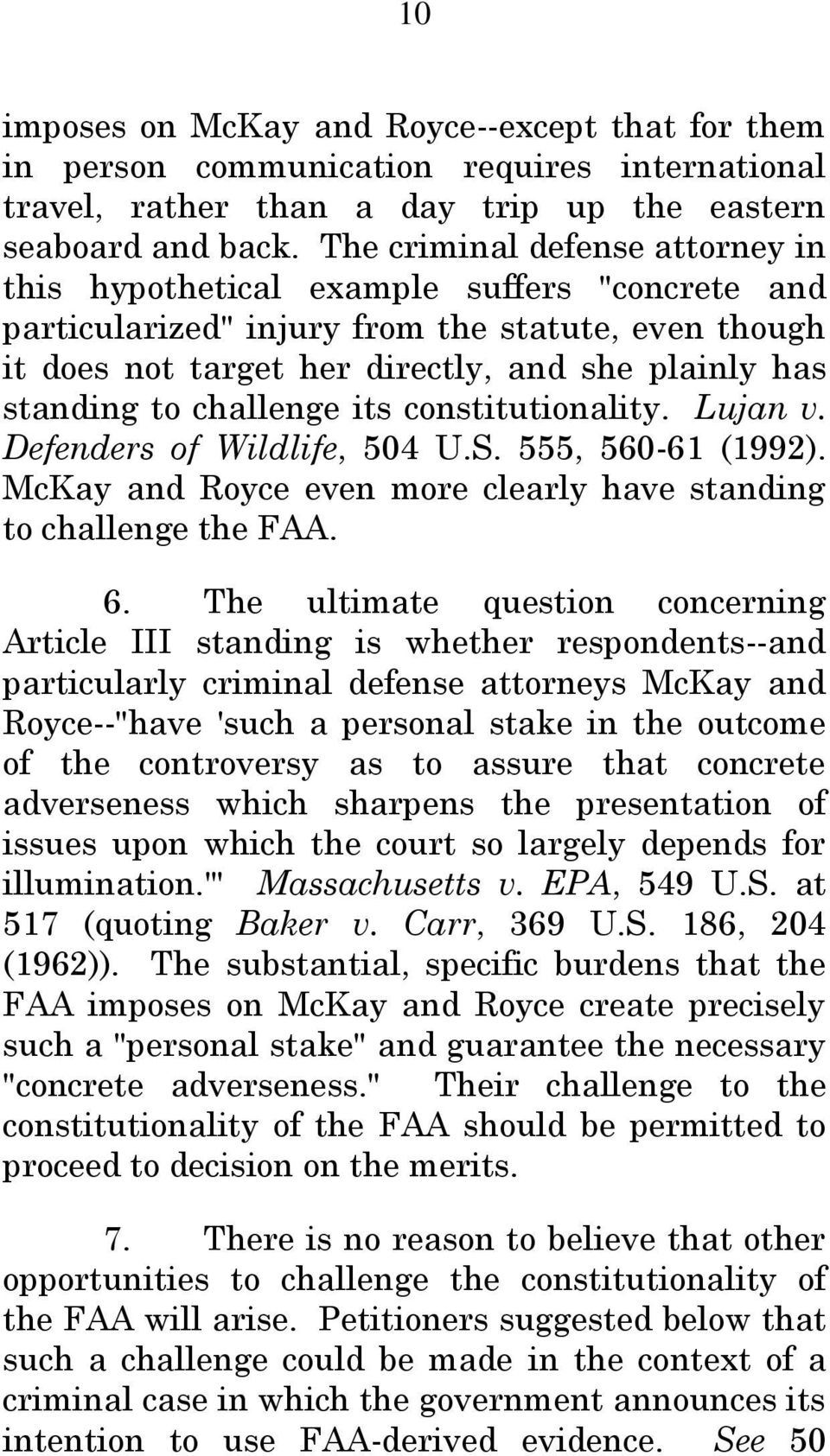 challenge its constitutionality. Lujan v. Defenders of Wildlife, 504 U.S. 555, 560-61 (1992). McKay and Royce even more clearly have standing to challenge the FAA. 6.