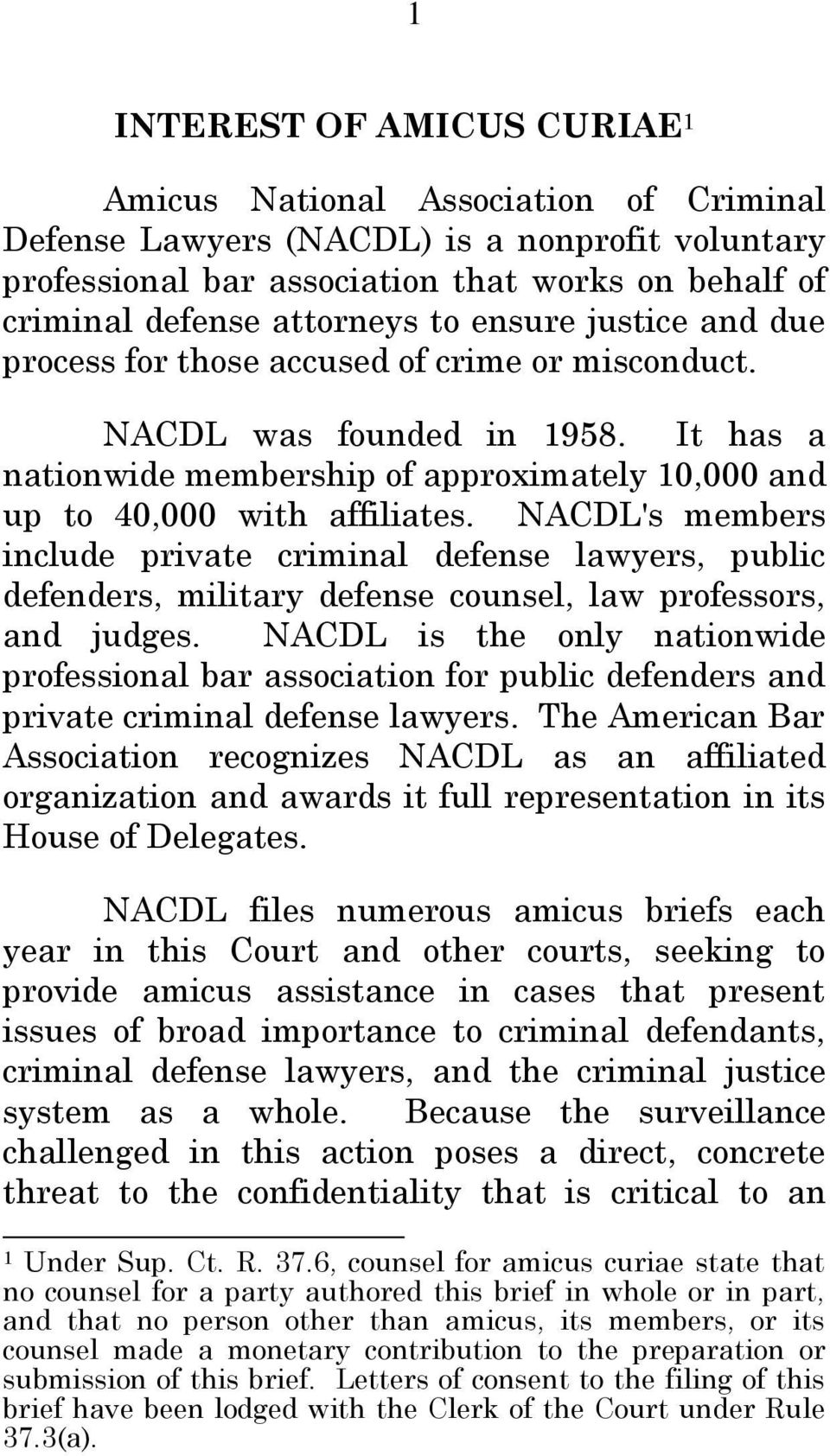NACDL's members include private criminal defense lawyers, public defenders, military defense counsel, law professors, and judges.