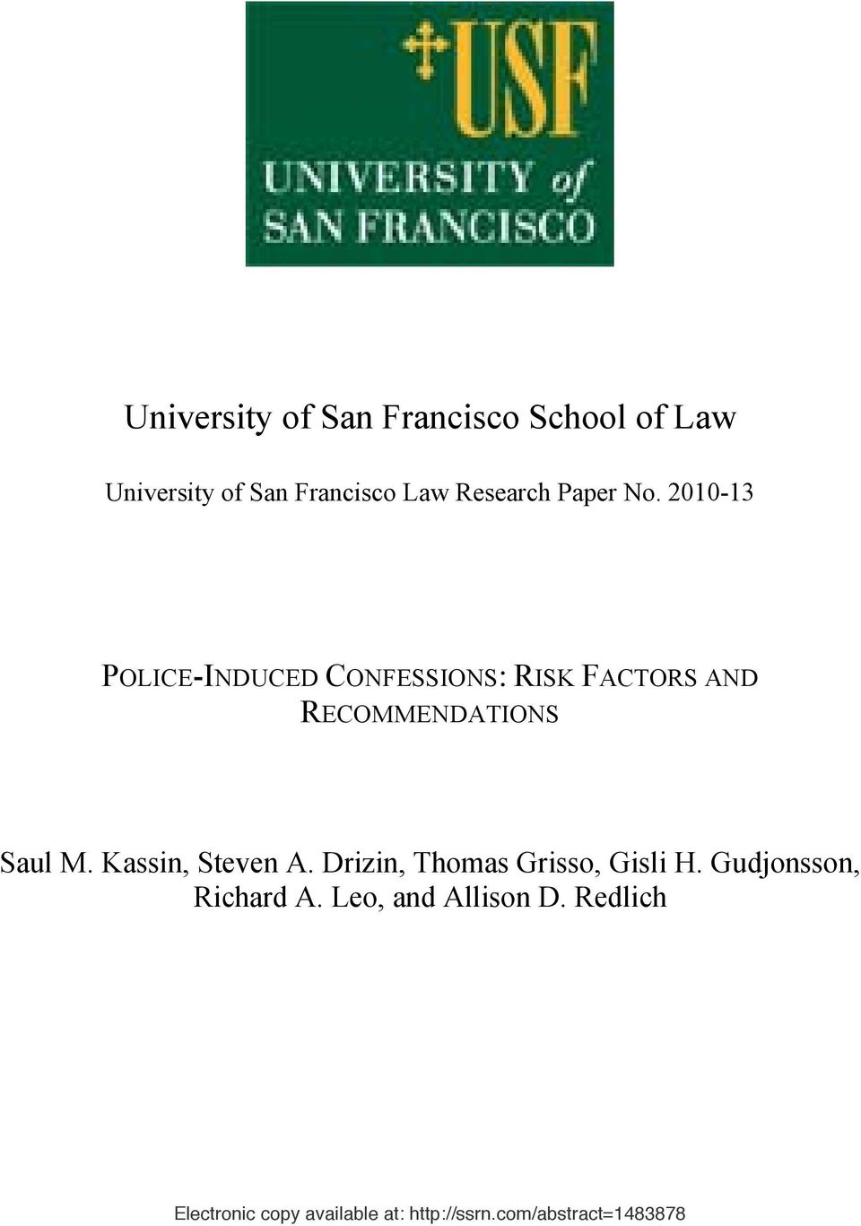 2010-13 POLICE-INDUCED CONFESSIONS: RISK FACTORS AND RECOMMENDATIONS Saul M.