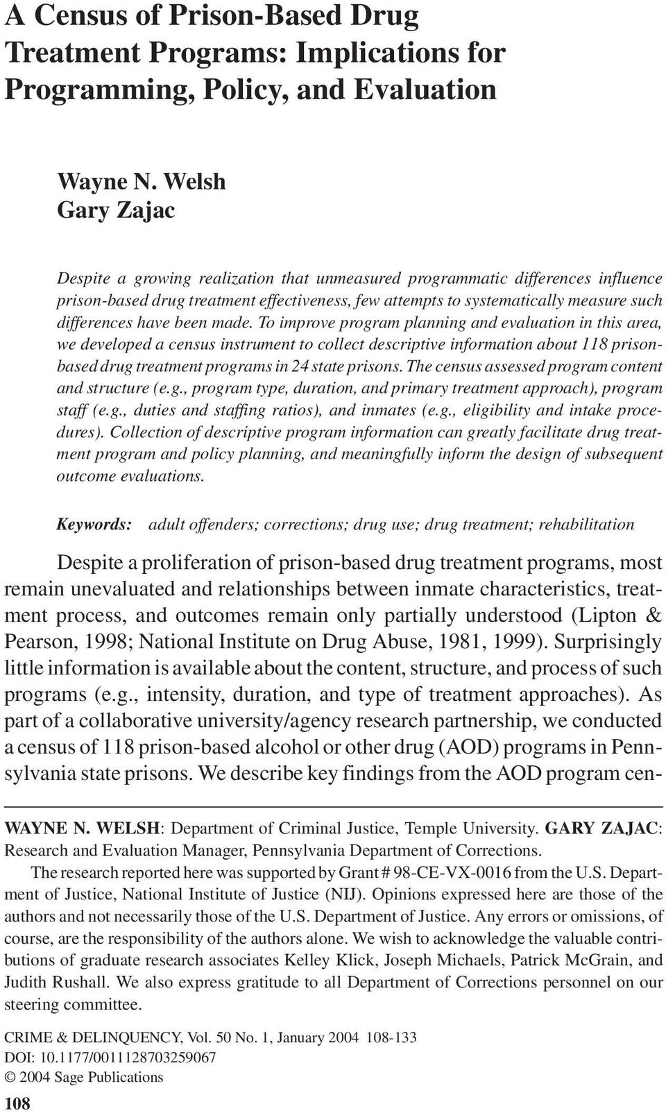 Welsh Gary Zajac Despite a growing realization that unmeasured programmatic differences influence prison-based drug treatment effectiveness, few attempts to systematically measure such differences