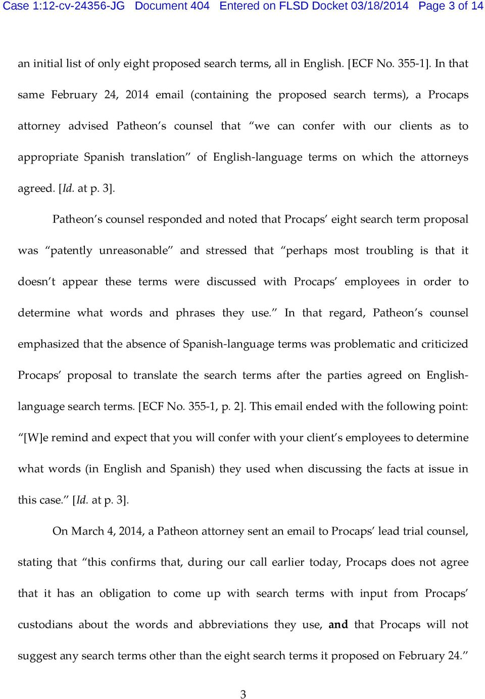 English language terms on which the attorneys agreed. [Id. at p. 3].