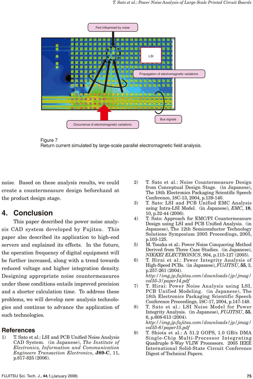 Conclusion This paper described the power noise analysis CAD system developed by Fujitsu. This paper also described its application to high-end servers and explained its effects.