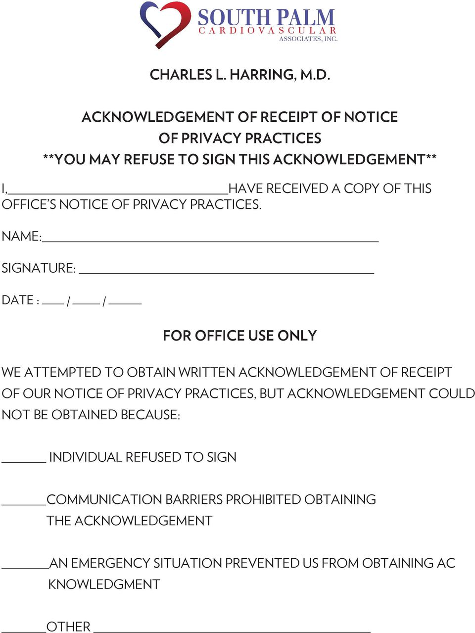 NAME: SIGNATURE: DATE : FOR OFFICE USE ONLY WE ATTEMPTED TO OBTAIN WRITTEN ACKNOWLEDGEMENT OF RECEIPT OF OUR NOTICE OF PRIVACY