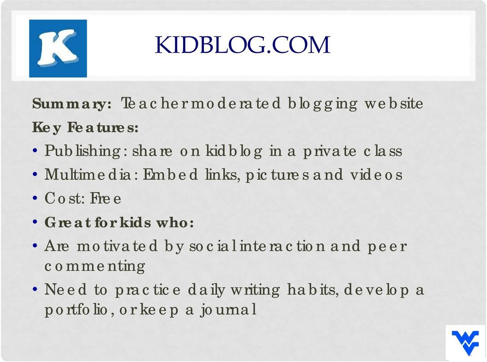kidblog in a private class Multimedia: Embed links, pictures and videos