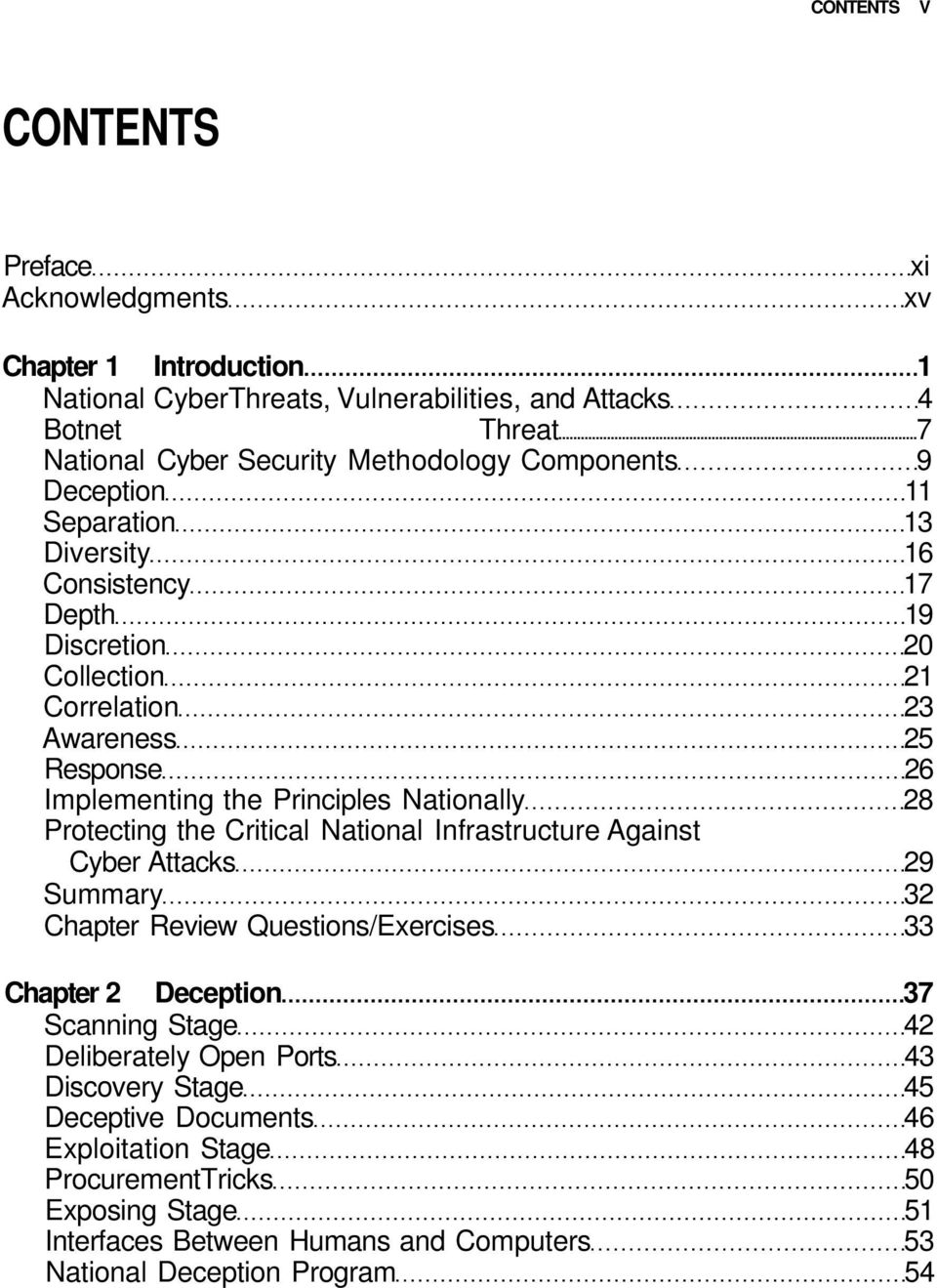 28 Protecting the Critical National Infrastructure Against Cyber Attacks 29 Summary 32 Chapter Review Questions/Exercises 33 Chapter 2 Deception 37 Scanning Stage 42 Deliberately Open