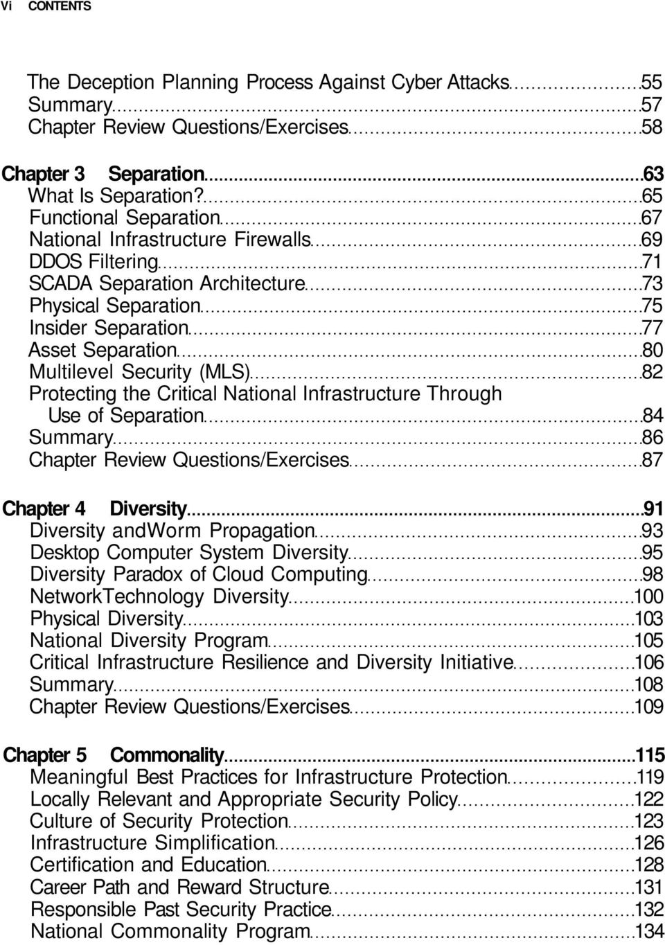 Security (MLS) 82 Protecting the Critical National Infrastructure Through Use of Separation 84 Summary 86 Chapter Review Questions/Exercises 87 Chapter 4 Diversity 91 Diversity andworm Propagation 93
