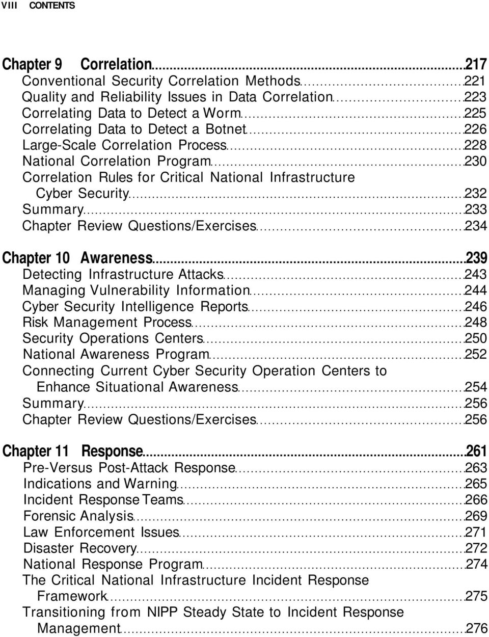 Questions/Exercises 234 Chapter 10 Awareness 239 Detecting Infrastructure Attacks 243 Managing Vulnerability Information 244 Cyber Security Intelligence Reports 246 Risk Management Process 248