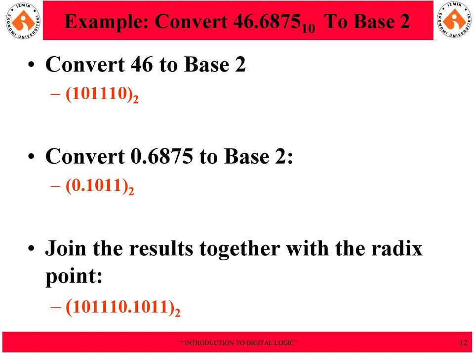 (101110) 2 Convert 0.6875 to Base 2: (0.