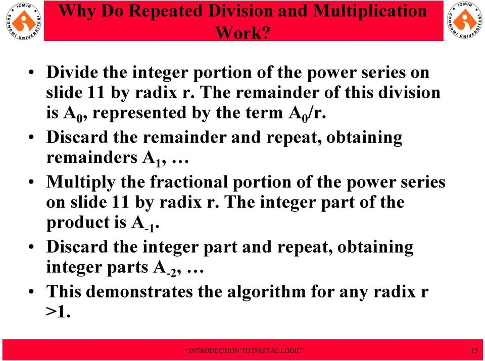 Discard the remainder and repeat, obtaining remainders A 1, Multiply the fractional portion of the power series on slide