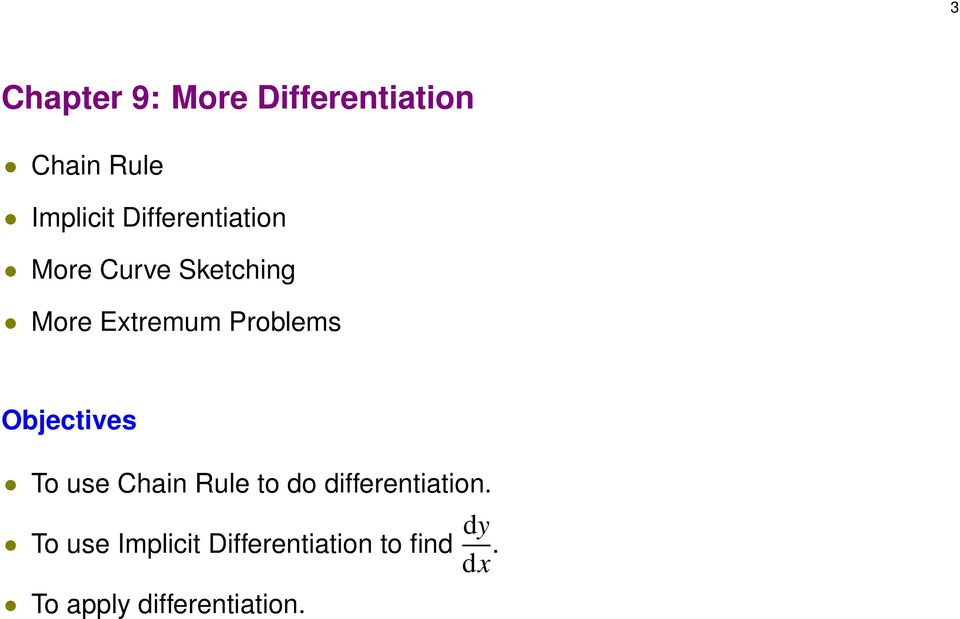 Problems Objectives To use Chain Rule to o ifferentiation.