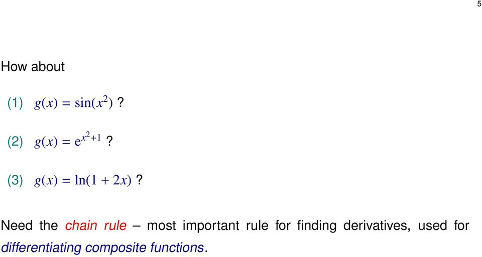 Nee the chain rule most important rule for
