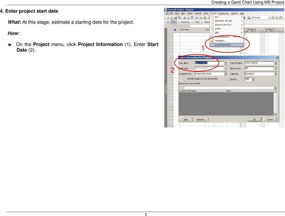 estimate a starting date for the project.
