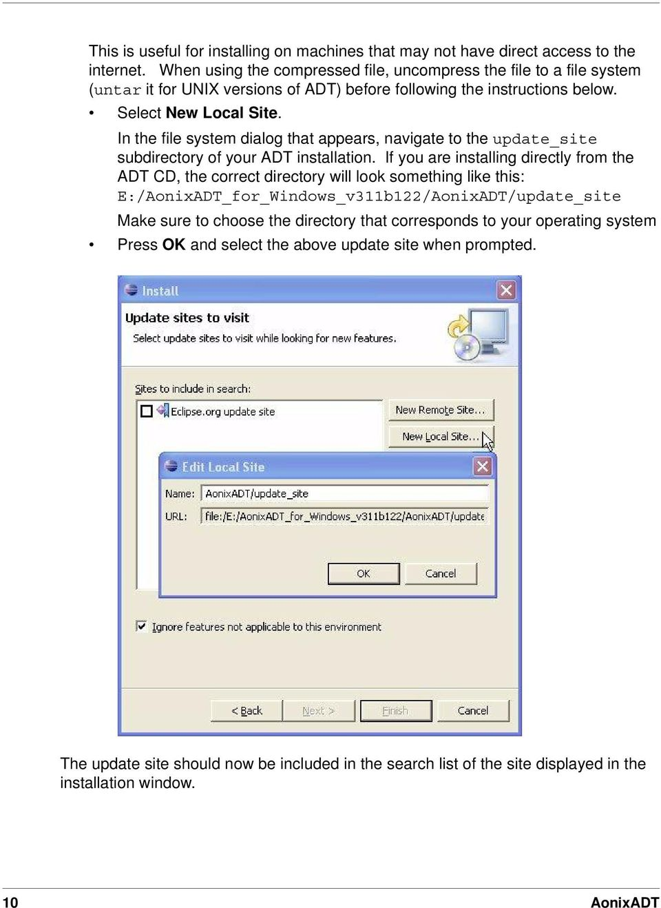 In the file system dialog that appears, navigate to the update_site subdirectory of your ADT installation.