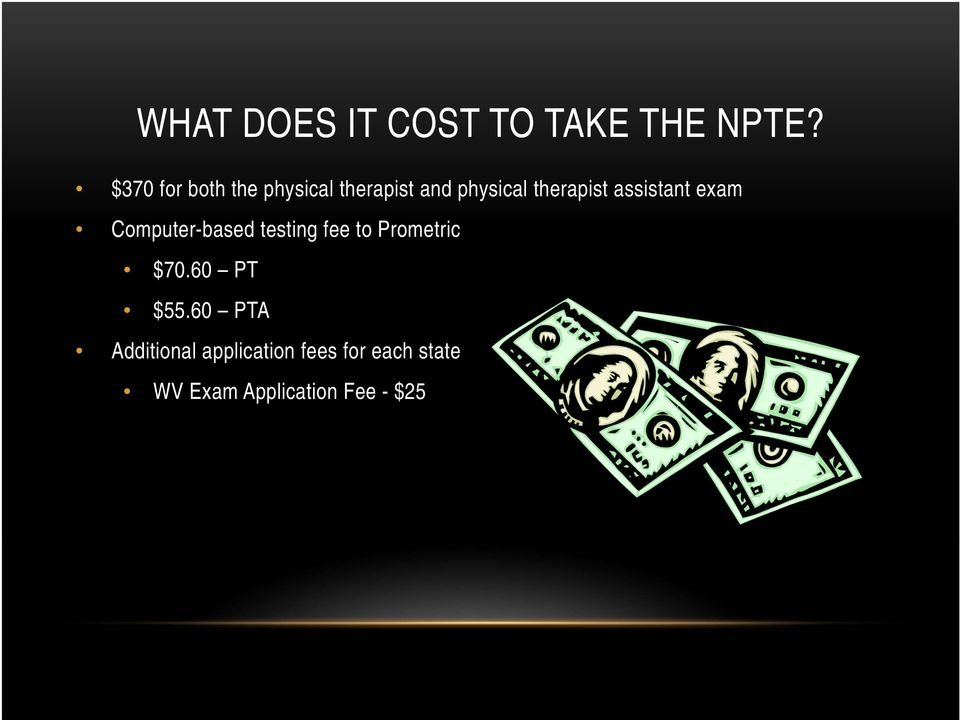 assistant exam Computer-based testing fee to Prometric $70.