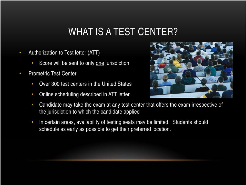 centers in the United States Online scheduling described in ATT letter Candidate may take the exam at any test center
