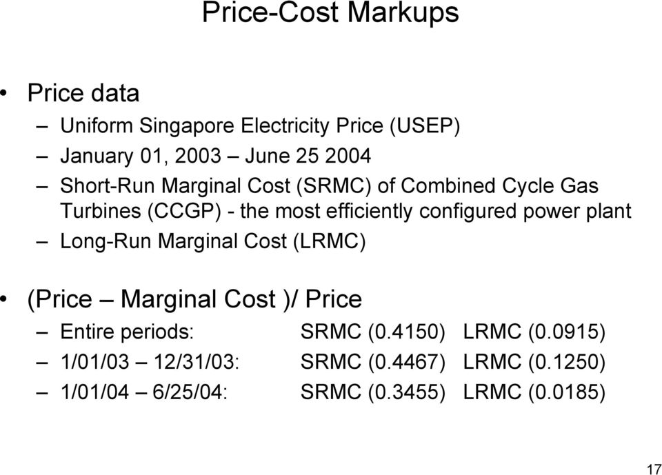 power plant Long-Run Marginal Cost (LRMC) (Price Marginal Cost )/ Price Entire periods: SRMC (0.