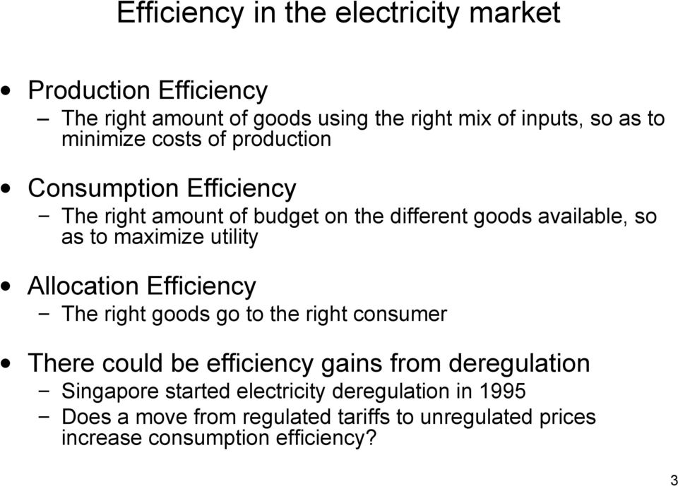 maximize utility Allocation Efficiency The right goods go to the right consumer There could be efficiency gains from deregulation
