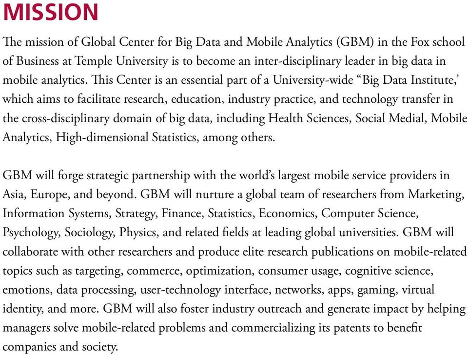This Center is an essential part of a University-wide Big Data Institute, which aims to facilitate research, education, industry practice, and technology transfer in the cross-disciplinary domain of