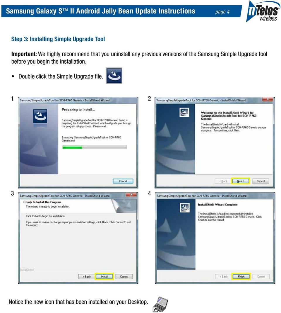 versions of the Samsung Simple Upgrade tool before you begin the installation.