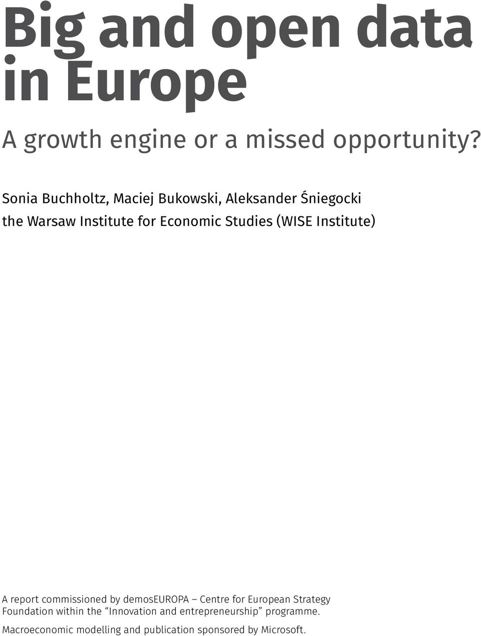 Studies (WISE Institute) A report commissioned by demoseuropa Centre for European Strategy